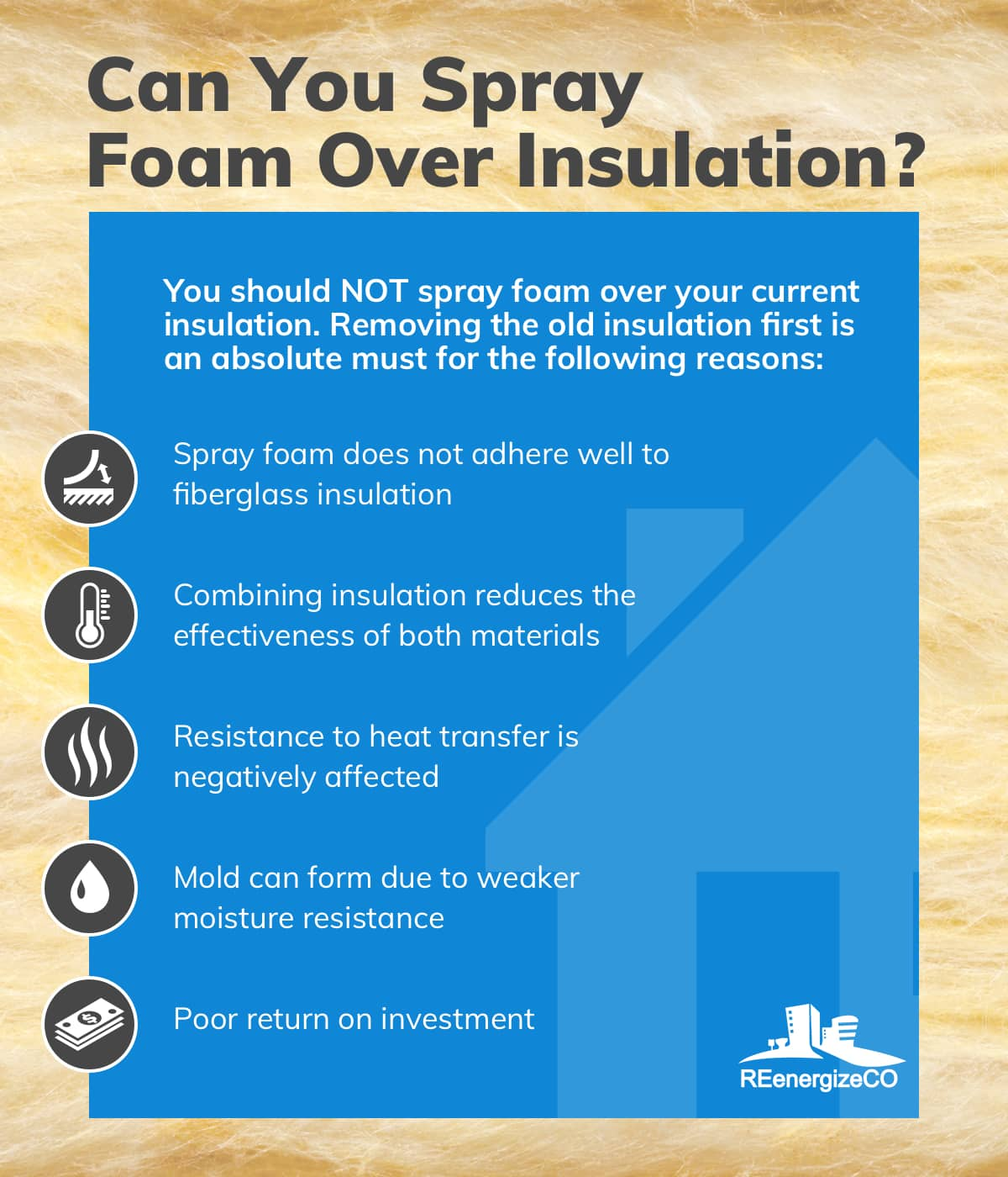 Can I Install Spray Foam Over Fiberglass Insulation? | REenergizeCO